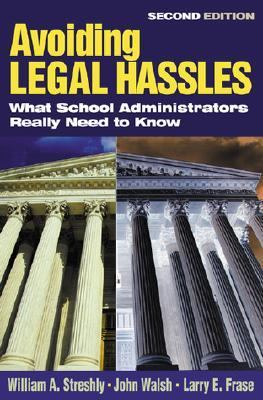 Avoiding Legal Hassles What School Administrators Really Need to Know