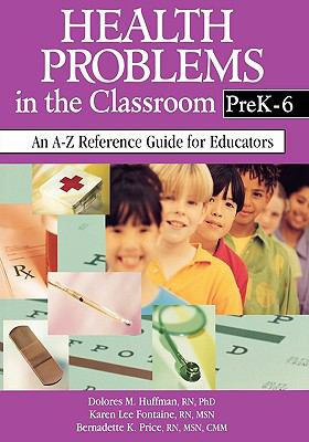 Health Problems in the Classroom Prek-6 An A-Z Reference Guide for Educators