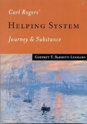 Carl Rogers' Helping System Journey and Substance