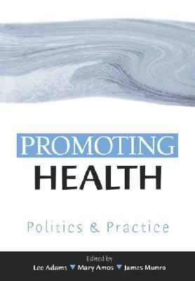 Promoting Health Politics and Practice