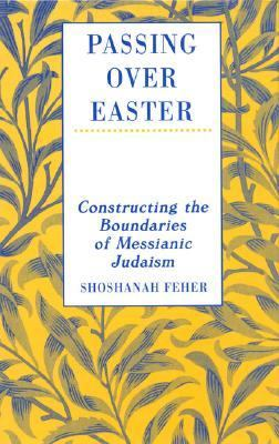 Passing over Easter Constructing the Boundaries of Messianic Judaism