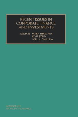 Recent Issues in Corporate Finance and Investments