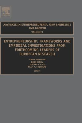 Entrepreneurship Frameworks and Empirical Investigations from Forthcoming Leaders of European Research
