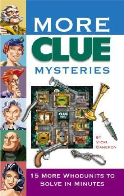 More Clue Mysteries 15 More Whodunits to Solve in Minutes