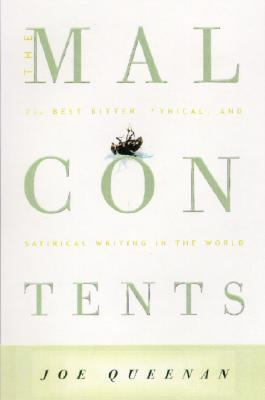 Malcontents The Best Bitter, Cynical, and Satirical Writing in the World