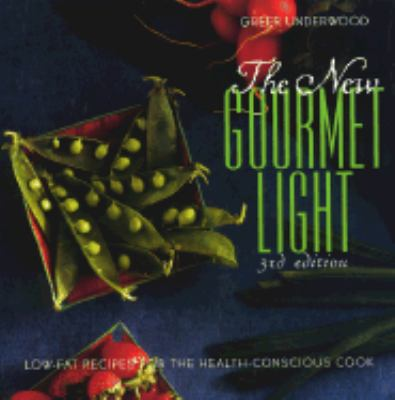 New Gourmet Light Low-Fat Recipes for the Health-Conscious Cook