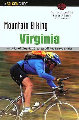 Mountain Biking Virginia An Atlas of Virginia's Greatest Off-Road Bicycle Rides