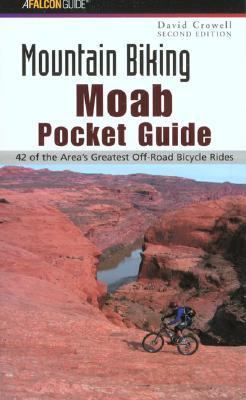 Falcon Guide Mountain Biking Moab 42 Of the Area;S Greatest Off-Road Bibycle Rides