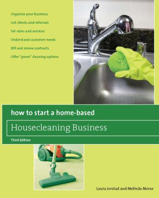 How to Start a Home-Based Housecleaning Business, 3rd