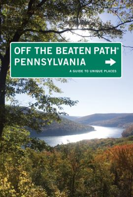 Pennsylvania off the Beaten Path, 10th: A Guide to Unique Places