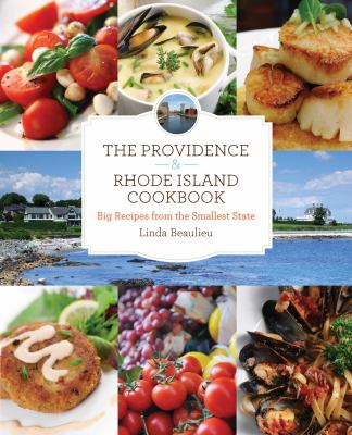 Providence and Rhode Island Cookbook, 2nd : Big Recipes from the Smallest State