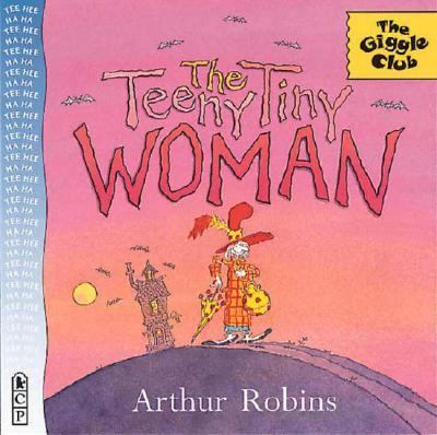 The Teeny Tiny Woman: A Traditional Tale - Arthur Robins - Paperback - 1st U.S. Edition