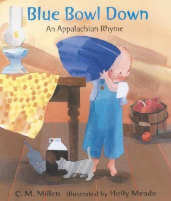 Blue Bowl Down An Appalachian Rhyme