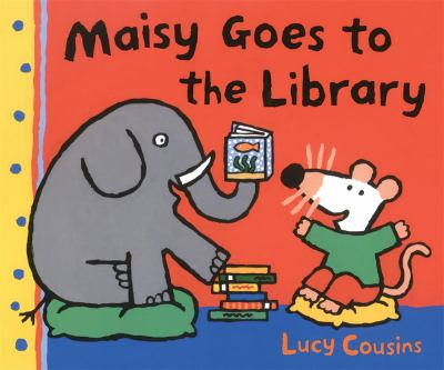 Maisy Goes to the Library: A Maisy First Experience Book