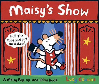 Maisy's Show: A Maisy Pop-up-and-Play Book