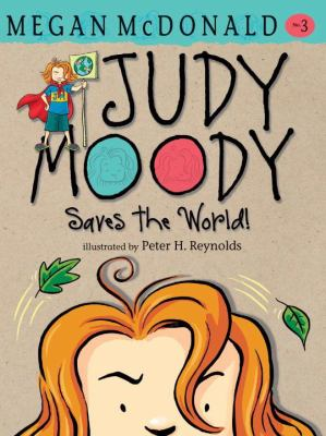 Judy Moody Saves the World! (Book #3)