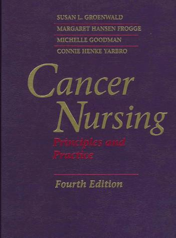Cancer Nursing: Principles and Practice (Jones and Bartlett Series in Nursing)