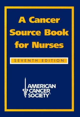 A Cancer Source Book for Nurses