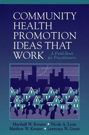 Community Health Promotion Ideas That Work: A Field-Book for Practitioners (Jones and Bartlett Series in Health)