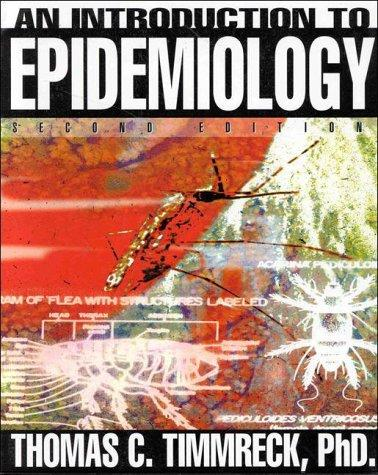 An Introduction to Epidemiology (The Jones and Bartlett Series in Health Sciences)
