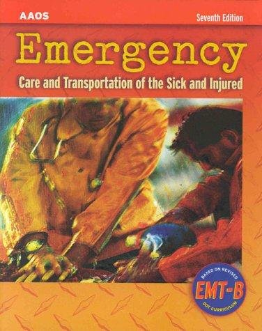 Emergency Care and Transportation of the Sick and Injured (Emergency Medical Services Series)