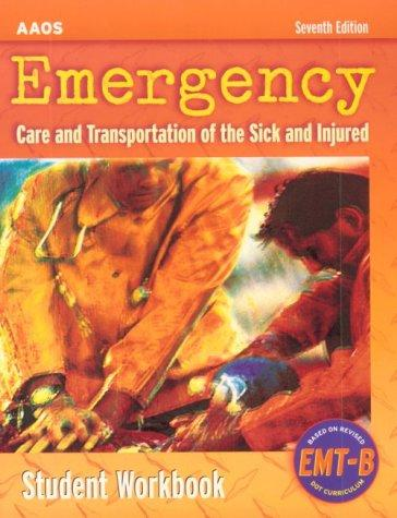 Emergency Care & Transportation of the Sick and Injured: Student Workbook