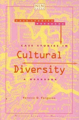 Case Studies in Cultural Diversity: A Workbook (Pub. (National League for Nursing).)