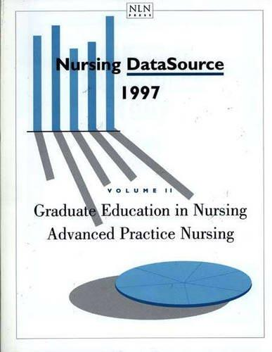 Nursing Datasource 1997, Volume Ii: Graduate Education In Nursing/advanced Practice Nursing (Nursing Datasource Vol 2: Leaders in the Making: Gradute Education I N Nursing)