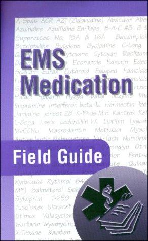 EMS Medication Field Guide
