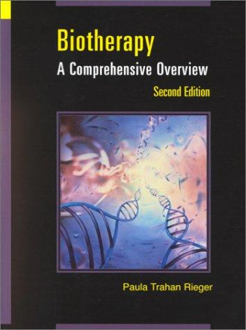 Biotherapy: A Comprehensive Overview (Jones and Bartlett Series in Oncology)