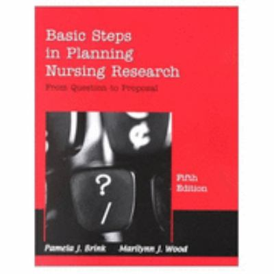 Basic Steps in Planning Nursing Research From Question to Proposal