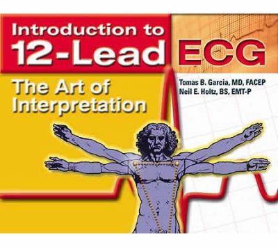 Introduction to 12-Lead Ecg The Art of Interpretation