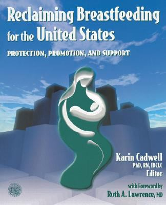 Reclaiming Breastfeeding for the United States Protection, Promotion and Support