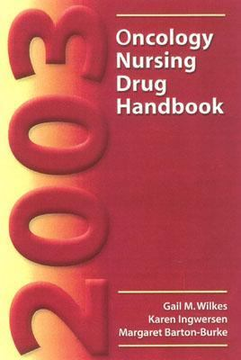 2003 Oncology Nursing Drug Handbook