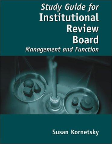 Study Guide For Institutional Review Board: Management And Function