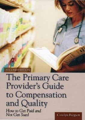 Primary Care Provider's Guide to Compensation and Quality How to Get Paid and Not Get Sued