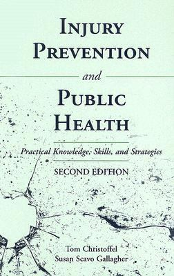 Injury Injury Prevention And Public Health Practical Knowledge, Skills, And Strategies