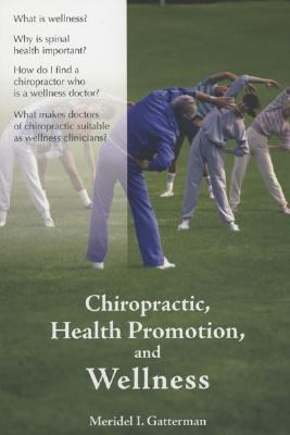 Chiropractic, Health Promotion, and Wellness