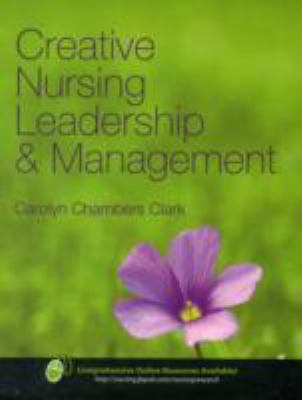 Creative Nursing Leadership & Management