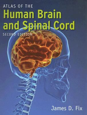 Atlas of the Human Brain and Spinal Cord