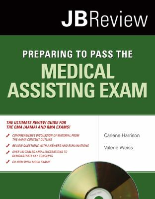 Preparing to Pass the Medical Assisting Exam (JB Review)
