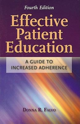 Effective Patient Education: A Guide to Increased Adherence, Fourth Edition