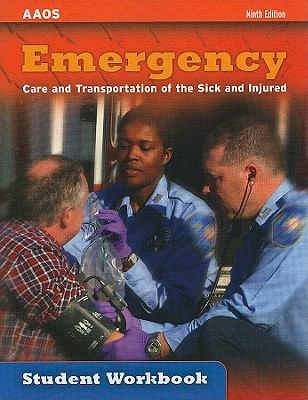 Emergency Care and Transportation of the Sick and Injured Student Workbook, Ninth Edition