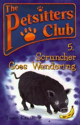 Scruncher Goes Walkabout (Petsitters Club Series), Vol. 5