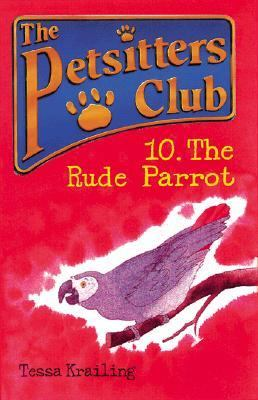 The Rude Parrot (Petsitters Club Series #10)