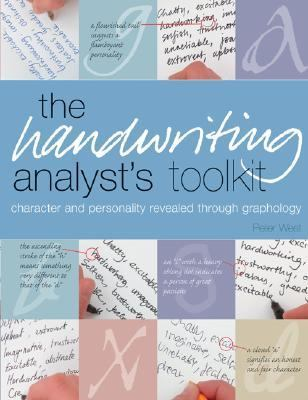 Handwriting Analyst's Toolkit Character and Personality Revealed Through Graphology
