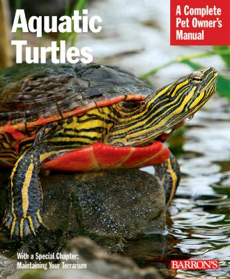 Aquatic Turtles (Complete Pet Owner's Manual Series)