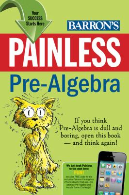 Painless Pre-Algebra (Barron's Painless Series)