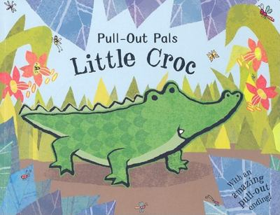 Little Croc (Pull-Out Pals)