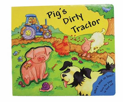 Pig's Dirty Tractor: Who's Next in Line? Turn the Page to Find Out (Build a Scene Storybooks)